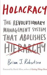 Holacracy : The Revolutionary Management System that Abolishes Hierarchy - фото обкладинки книги