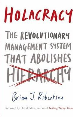 Holacracy : The Revolutionary Management System that Abolishes Hierarchy - фото книги