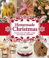 Homemade Christmas. Create your own gifts, cards, decorations, and bakes - фото обкладинки книги