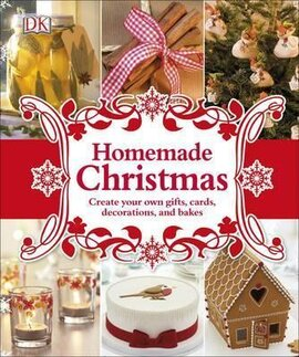 Homemade Christmas. Create your own gifts, cards, decorations, and bakes - фото книги