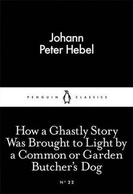 How a Ghastly Story Was Brought to Light by a Common or Garden Butcher's Dog - фото книги