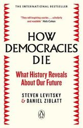 How Democracies Die : The International Bestseller: What History Reveals About Our Future - фото обкладинки книги