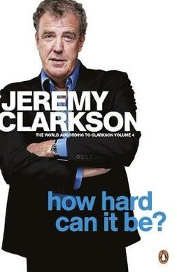How Hard Can It Be? The World According to Clarkson. Volume 4 - фото книги