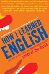 How I Learned English. 55 Accomplished Latinos Recall Lessons in Language and Life - фото обкладинки книги