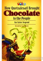 How Quetzalcoatl Brought Chocolate to the People - фото обкладинки книги