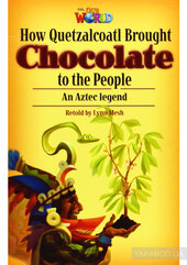 Книга How Quetzalcoatl Brought Chocolate to the People