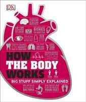 How the Body Works : The Facts Simply Explained - фото обкладинки книги