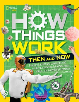 How Things Work: Then and Now - фото книги