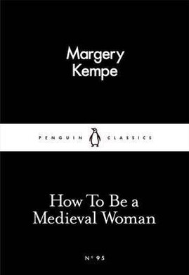 Книга How To Be a Medieval Woman