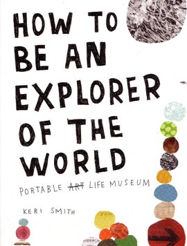How to be an Explorer of the World - фото книги