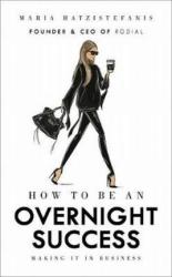 How to Be an Overnight Success - фото обкладинки книги