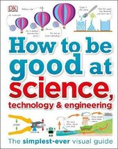 How to Be Good at Science, Technology, and Engineering - фото обкладинки книги