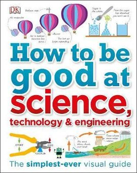 How to Be Good at Science, Technology, and Engineering - фото книги