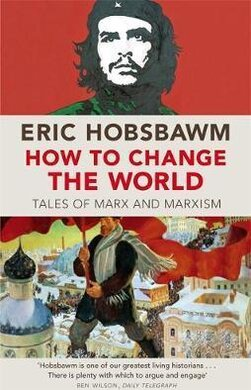 How To Change The World : Tales of Marx and Marxism - фото книги