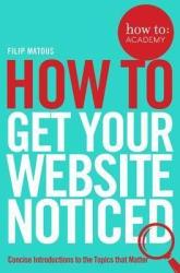 How To Get Your Website Noticed - фото обкладинки книги