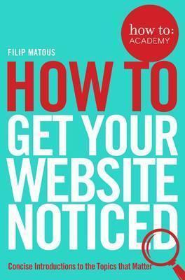 Книга How To Get Your Website Noticed
