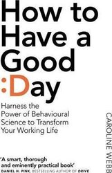 How To Have A Good Day: The essential toolkit for a productive day at work and beyond - фото обкладинки книги
