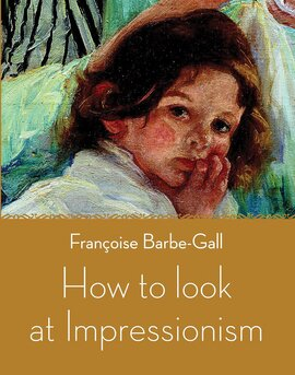 Книга How to Look at Impressionism