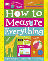 How to Measure Everything : A Fun First Guide to the Maths of Measuring - фото обкладинки книги