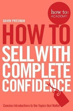 How To Sell With Complete Confidence - фото книги
