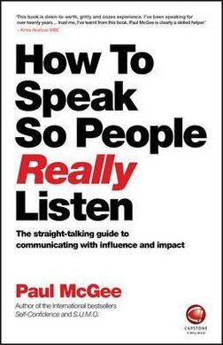 How to Speak So People Really Listen : The Straight-Talking Guide to Communicating with Influence and Impact - фото книги