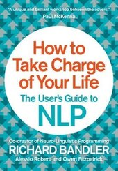 How to Take Charge of Your Life : The User's Guide to NLP - фото обкладинки книги