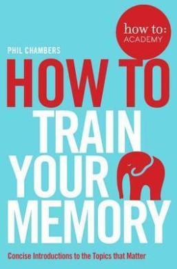 How To Train Your Memory - фото книги