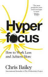 Hyperfocus : How to Work Less to Achieve More - фото обкладинки книги