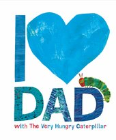 I Love Dad with the Very Hungry Caterpillar - фото обкладинки книги