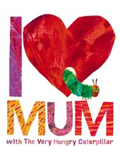 I Love Mum with The Very Hungry Caterpillar - фото обкладинки книги