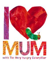 I Love Mum with The Very Hungry Caterpillar - фото обкладинки книги