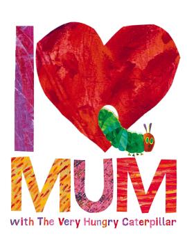 I Love Mum with The Very Hungry Caterpillar - фото книги