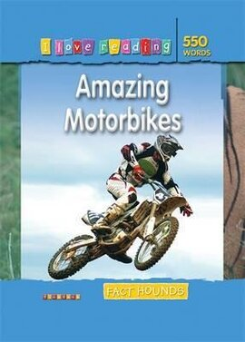 I Love Reading Fact Hounds 550 Words: Amazing Motorbikes - фото книги