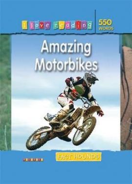 I Love Reading Fact Hounds 550 Words: Amazing Motorbikes - фото книги