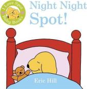 I Love Spot Baby Books: Night Night Spot - фото обкладинки книги