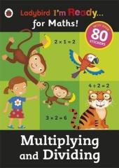 I'm Ready for Maths! Multiplying and Dividing. Sticker Workbook - фото обкладинки книги