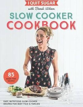 I Quit Sugar Slow Cooker Cookbook: 85 easy, nutritious slow-cooker recipes for busy folk and families - фото книги