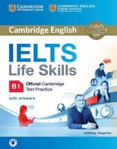 IELTS Life Skills Official Cambridge Test Practice B1. Student's Book with Answers and Audio - фото обкладинки книги