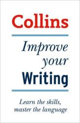 Improve Your Writing Skills. Learn the skills, master the language - фото обкладинки книги