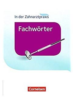 In der Zahnarztpraxis - Wrterbuch: Fachwrter in der Zahnarztpraxis (словник) - фото книги