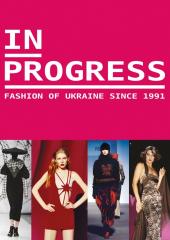 In progress. Fashion of Ukraine since 1991 - фото обкладинки книги
