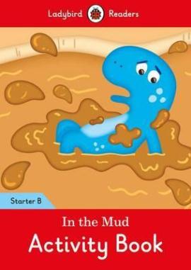 In the Mud Activity Book: Ladybird Readers Starter Level B - фото книги