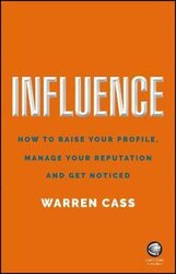 Influence : How to Raise Your Profile, Manage Your Reputation and Get Noticed - фото обкладинки книги