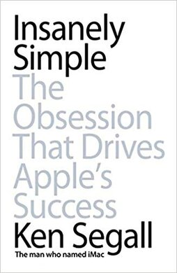Insanely Simple : The Obsession That Drives Apple's Success - фото книги