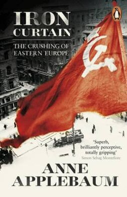 Iron Curtain : The Crushing of Eastern Europe 1944-56 - фото книги