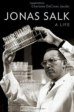 Jonas Salk: A Life - фото книги