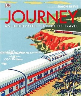 Journey : An Illustrated History of Travel - фото книги