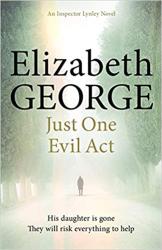 Just One Evil Act : An Inspector Lynley Novel: 15 - фото обкладинки книги