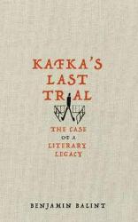 Kafka's Last Trial : The Case of a Literary Legacy - фото обкладинки книги