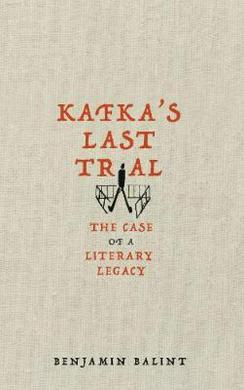 Kafka's Last Trial : The Case of a Literary Legacy - фото книги